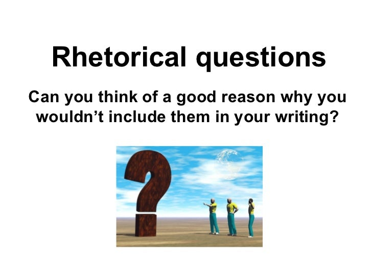 good rhetorical questions