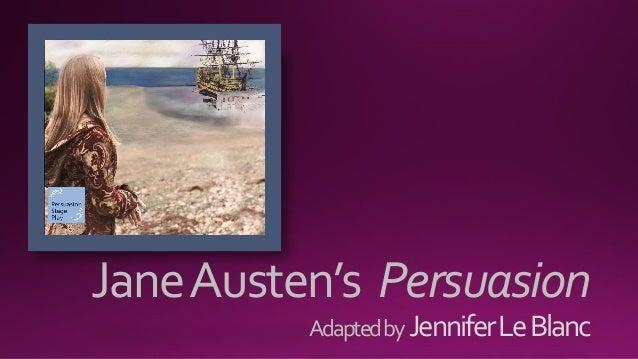 JaneAusten's Persuasion Adaptedby JenniferLeBlanc
