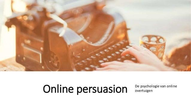 Online persuasion De psychologie van online overtuigen