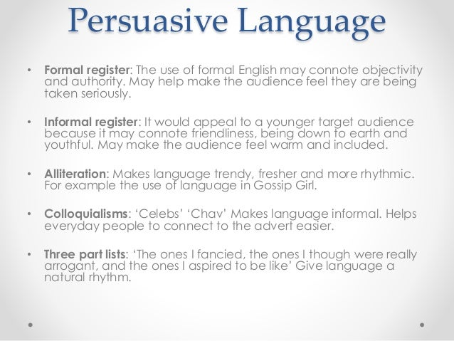 Persuasive language and advertising techniques; the key ingredients …