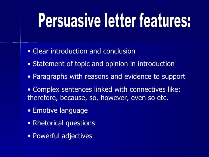 Persuasive letter features emotive language rhetorical questions powerful adjectives 3 activity write a letter spiritdancerdesigns Images