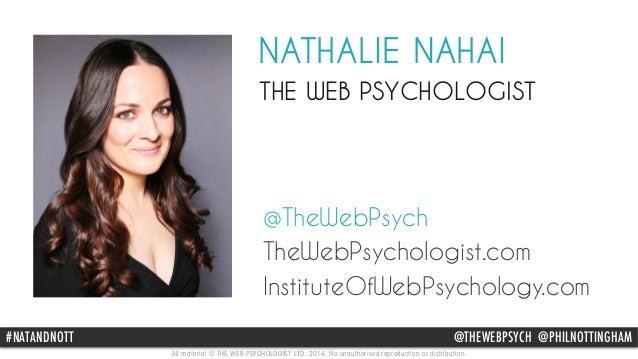 NATHALIE NAHAI  THE WEB PSYCHOLOGIST  @TheWebPsych  TheWebPsychologist.com  InstituteOfWebPsychology.com  #@NATHTAENWDENBO...