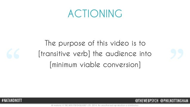 "ACTIONING  The purpose of this video is to  [transitive verb] the audience into  "" [minimum viable conversion]  ""  #NAThAt..."