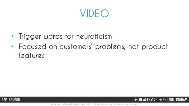VIDEO  • Trigger words for neuroticism  • Focused on customers' problems, not product  features  #NATANDNOTT @THEWEBPSYCH ...