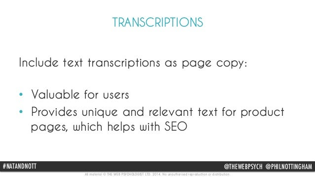 TRANSCRIPTIONS  Include text transcriptions as page copy:  • Valuable for users  • Provides unique and relevant text for p...