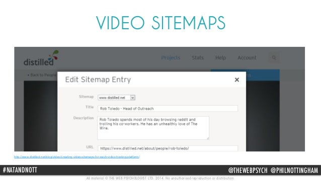 VIDEO SITEMAPS  All material © THE WEB PSYCHOLOGIST LTD. 2014. No unauthorised reproduction or distribution.  @philnotting...