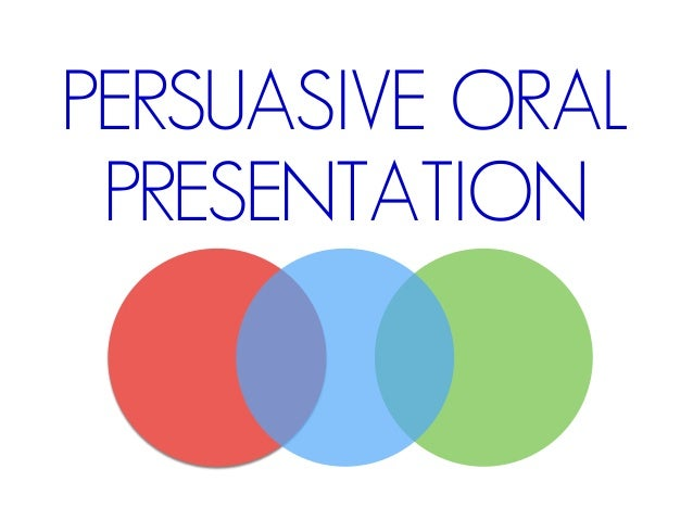 persuasive oral presentation Writing a persuasive speech - an action point checklist: how to choose your topic, set a realistic goal, analyse your audience, and select a persuasive speech pattern to write to.