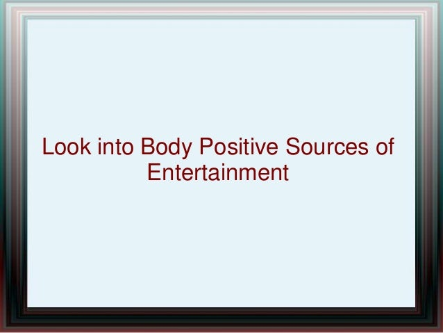 """persuasive essay on media and body image Jamie chase dr evelyn posey engl """"people with negative body image tend to feel that their size or shape is a media sources may not be solely to blame for."""