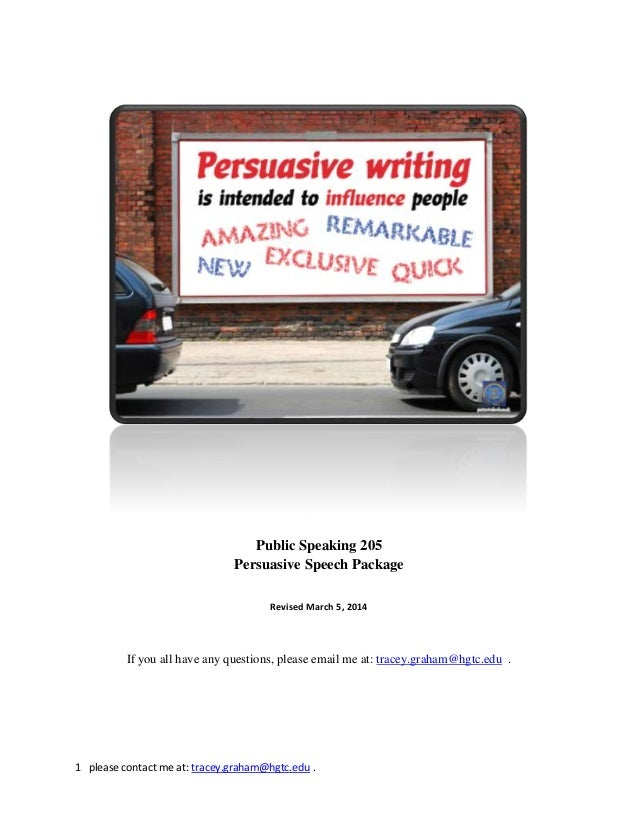 1 please contact me at: tracey.graham@hgtc.edu . Public Speaking 205 Persuasive Speech Package Revised March 5, 2014 If yo...