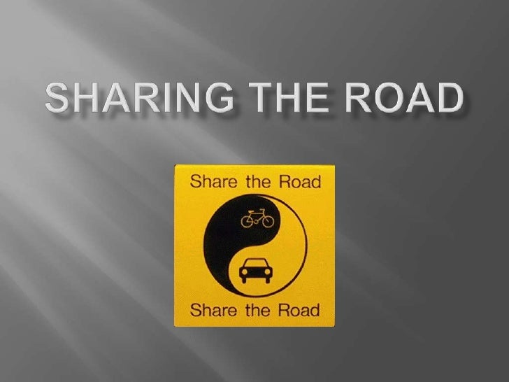Sharing the Road<br />