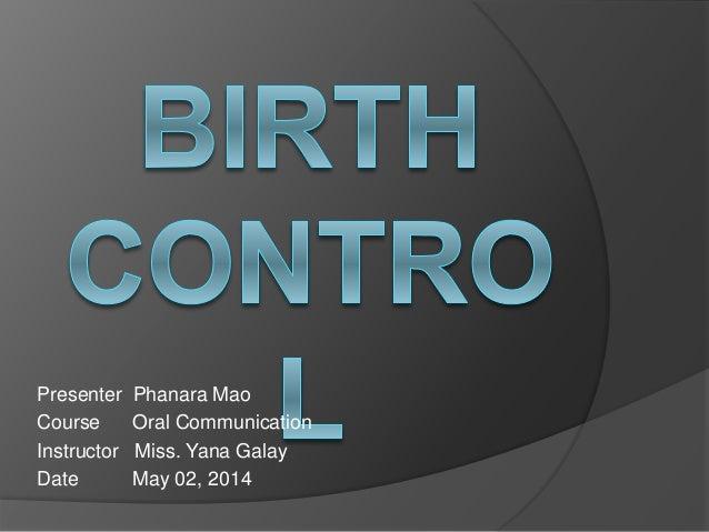 Presenter Phanara Mao Course Oral Communication Instructor Miss. Yana Galay Date May 02, 2014