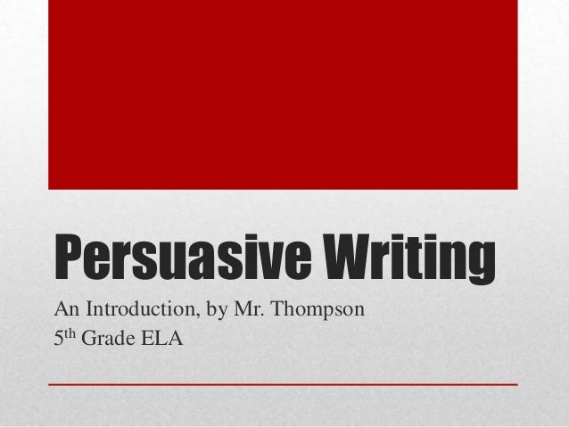 persuasive essays for 5th grade