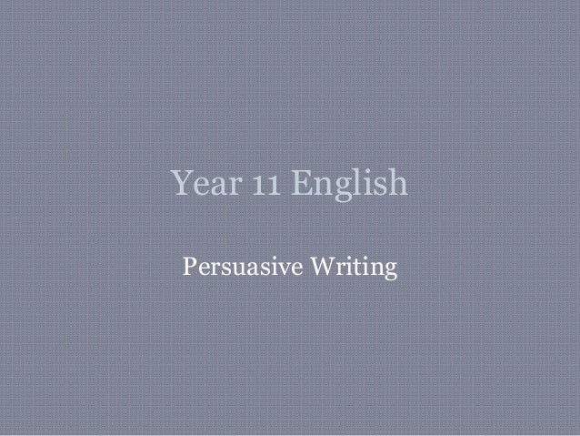 Year 11 EnglishPersuasive Writing