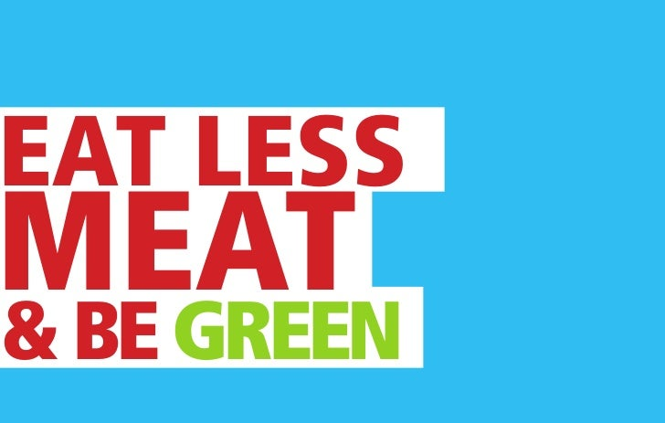 eating less meat One of the quickest ways we can lower our collective greenhouse gas emissions  is to eat less meat eating like an suv in 2006, drs pamela martin and gidon.