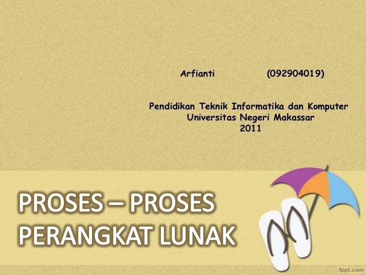 Arfianti          (092904019)Pendidikan Teknik Informatika dan Komputer        Universitas Negeri Makassar                ...