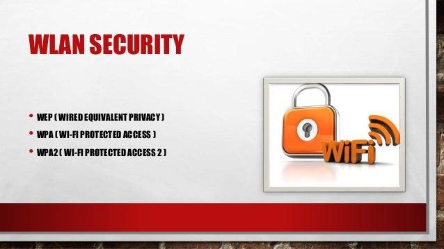 WLAN SECURITY  • PASSWORD ROUTER UNIK  • AKTIFKAN WEP / WPA / WPA2  • FILTER MAC ADDRESS  • KURANGI JANGKAUAN SINYAL  • AK...