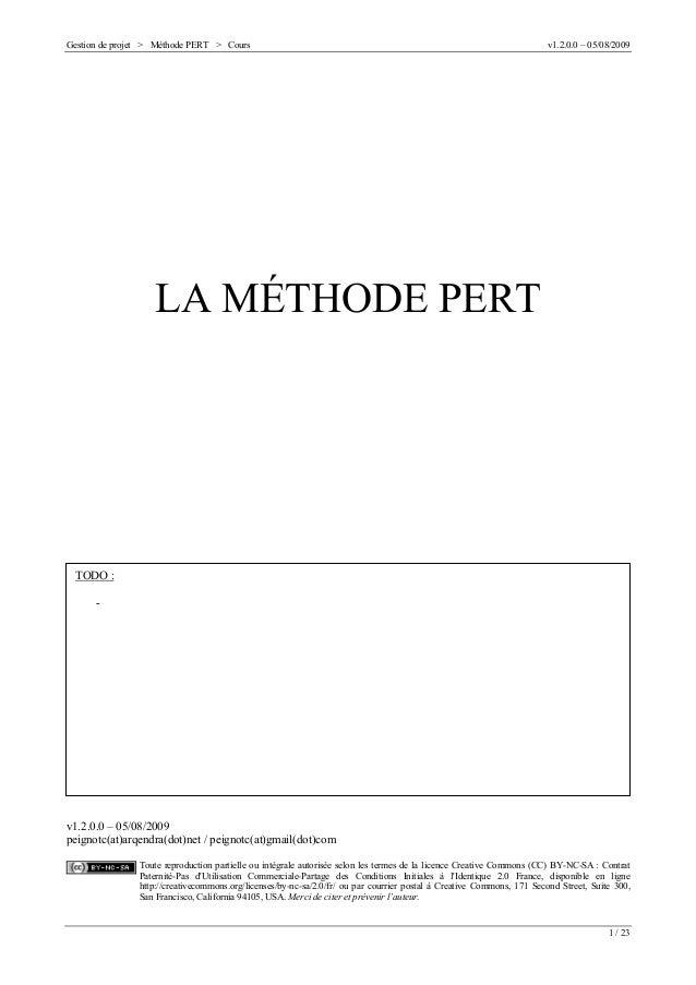 Gestion de projet > Méthode PERT > Cours  v1.2.0.0 – 05/08/2009  LA MÉTHODE PERT  TODO : -  v1.2.0.0 – 05/08/2009 peignotc...