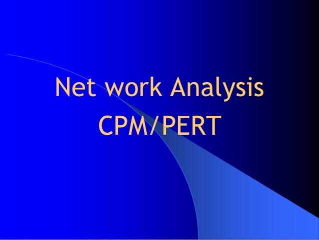 Net work Analysis   CPM/PERT