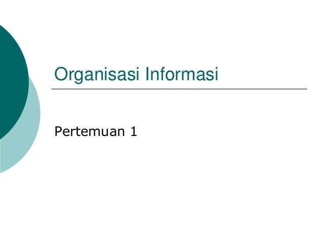 Organisasi InformasiPertemuan 1