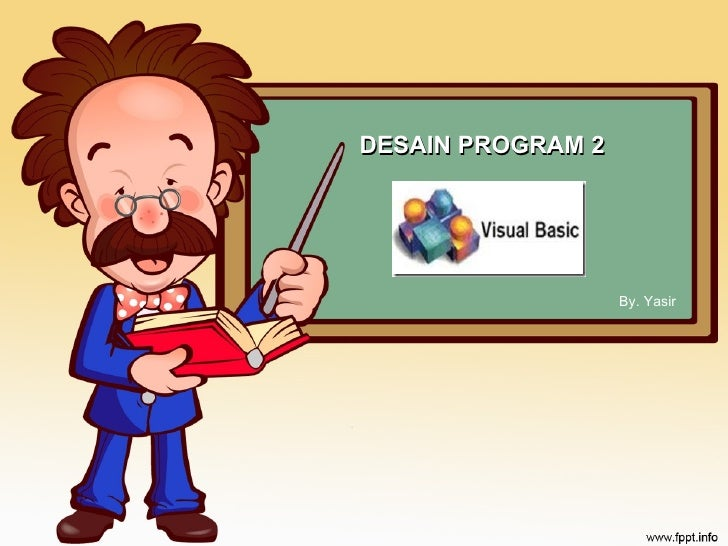 DESAIN PROGRAM 2 By. Yasir
