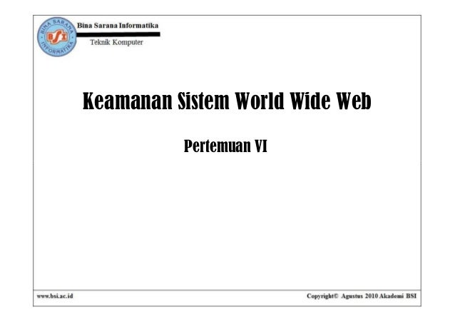 Keamanan Sistem World Wide Web          Pertemuan VI