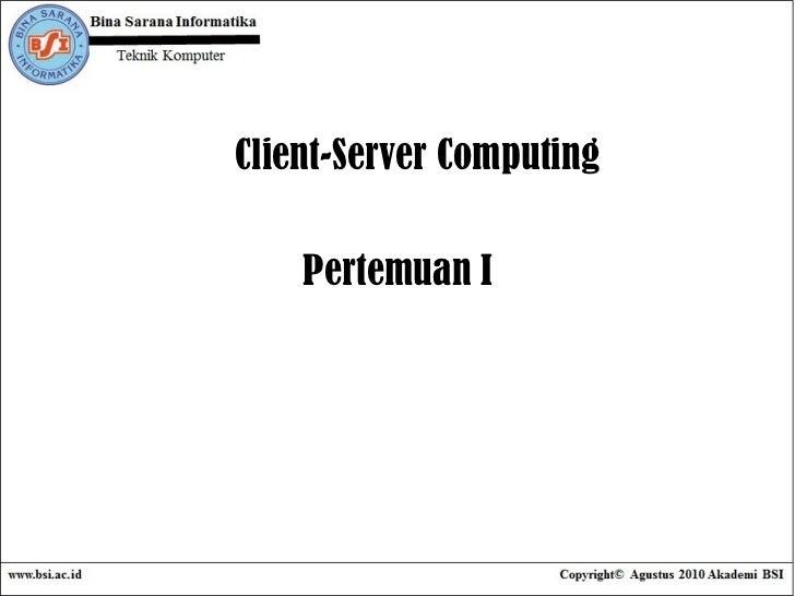 Pertemuan I Client-Server Computing