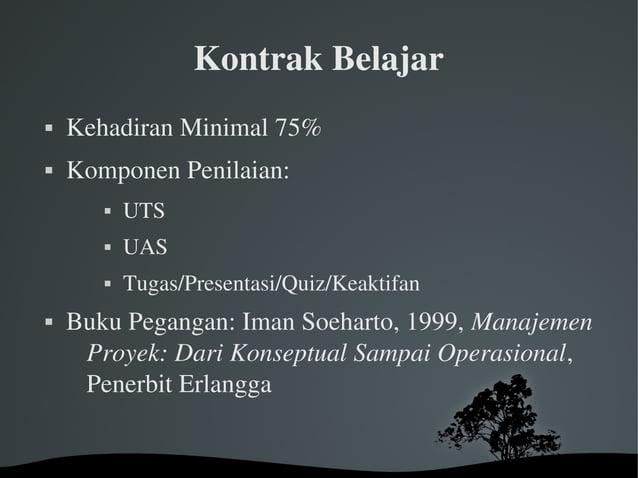 KontrakBelajar  KehadiranMinimal75%  KomponenPenilaian:  UTS  UAS  Tugas/Presentasi/Quiz/Keaktifan  BukuPega...