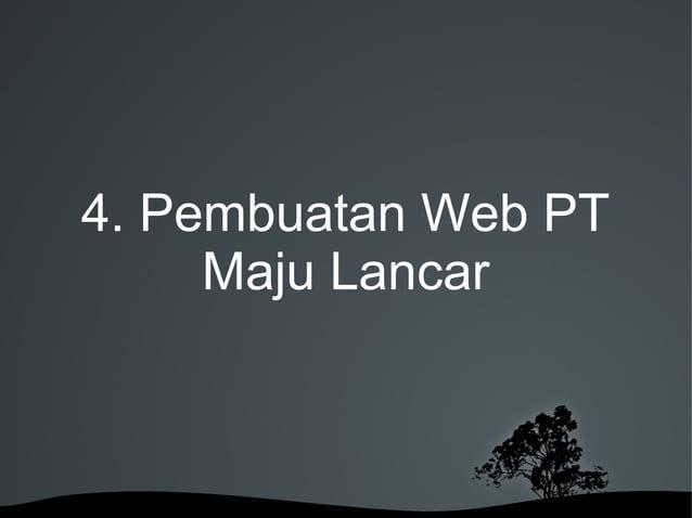 4. Pembuatan Web PT Maju Lancar