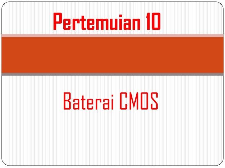 Pertemuian 10 Baterai CMOS