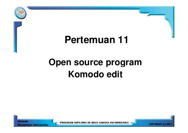 Pertemuan 11Open source program   Komodo edit