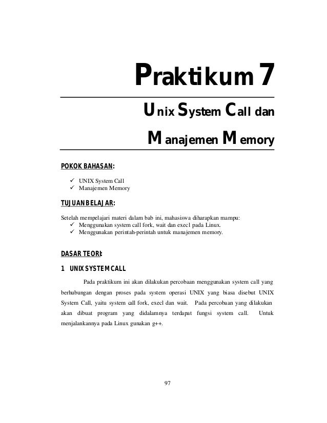 Praktikum 7 Unix System Call dan Manajemen Memory POKOK BAHASAN: ü UNIX System Call ü Manajemen Memory  TUJUAN BELAJAR: Se...