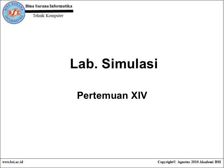 Lab. Simulasi Pertemuan XIV