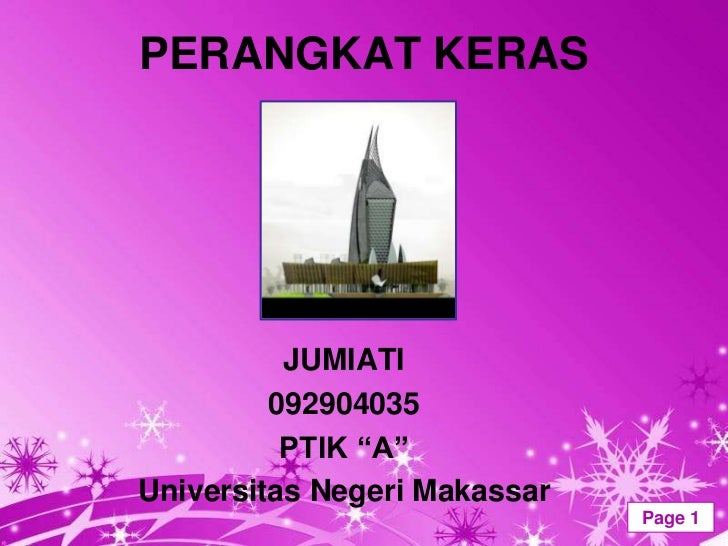 "PERANGKAT KERAS          JUMIATI         092904035          PTIK ""A""Universitas Negeri Makassar        Powerpoint Template..."