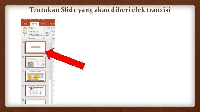Pilih tab Transitions untuk melihat berbagai macam efek transisi • Tambahkan transisi dengan menekan salah satu efek trans...