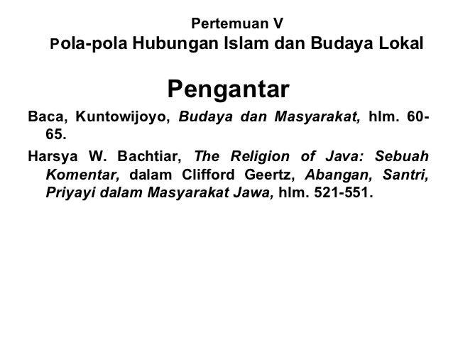 Pertemuan V  Pola-pola Hubungan Islam dan Budaya Lokal                 PengantarBaca, Kuntowijoyo, Budaya dan Masyarakat, ...
