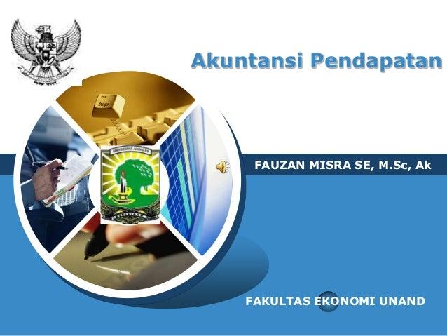 Akuntansi Pendapatan            FAUZAN MISRA SE, M.Sc, AkLOGO           FAKULTAS EKONOMI UNAND
