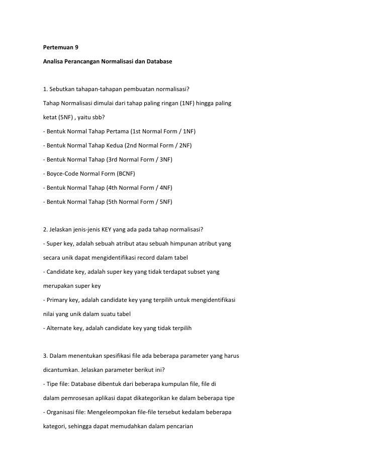 Pertemuan 9  Analisa Perancangan Normalisasi dan Database    1. Sebutkan tahapan-tahapan pembuatan normalisasi?  Tahap Nor...