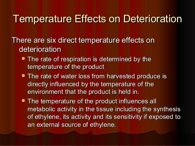 Temperature Effects on DeteriorationTemperature Effects on DeteriorationThere are six direct temperature effects onThere a...
