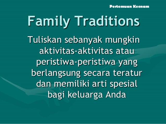 Pertemuan Keenam  Family Traditions Tuliskan sebanyak mungkin aktivitas-aktivitas atau peristiwa-peristiwa yang berlangsun...