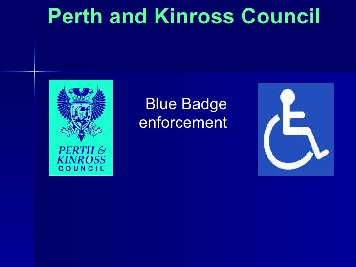 Perth and Kinross Council         Blue Badge        enforcement