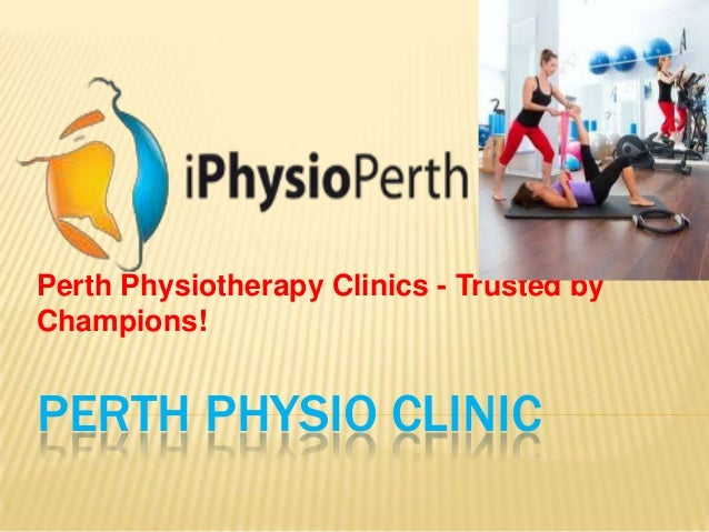 PERTH PHYSIO CLINIC Perth Physiotherapy Clinics - Trusted by Champions!