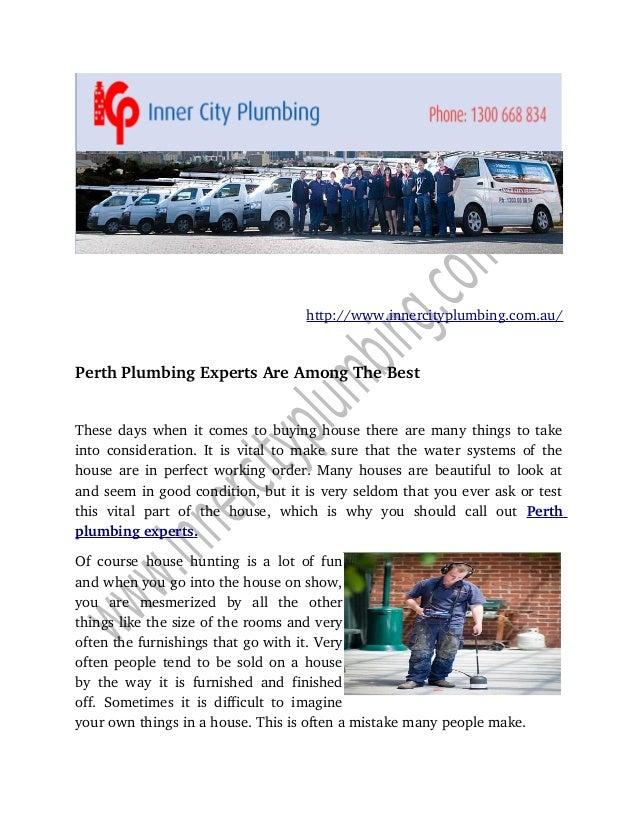 http://www.innercityplumbing.com.au/  PerthPlumbingExpertsAreAmongTheBest Thesedayswhenitcomestobuyinghouset...