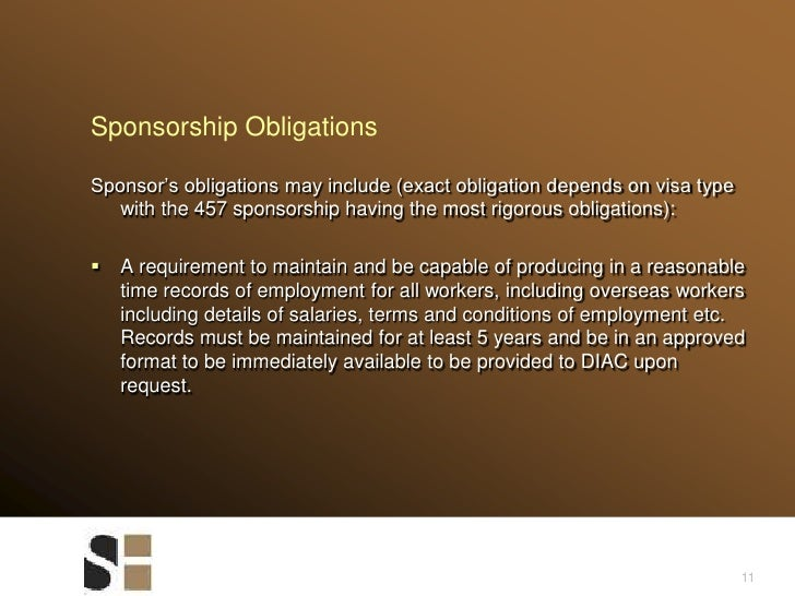 11<br />Sponsorship Obligations <br />Sponsor's obligations may include (exact obligation depends on visa type with the 45...