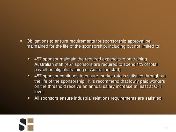14<br />Obligations to ensure requirements for sponsorship approval be maintained for the life of the sponsorship, includi...