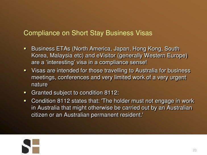 20<br />Compliance on Short Stay Business Visas<br />Business ETAs (North America, Japan, Hong Kong, South Korea, Malaysia...