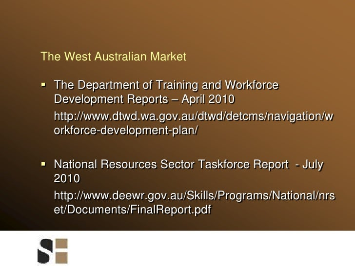 The West Australian Market<br />The Department of Training and Workforce Development Reports – April 2010<br />http://www...