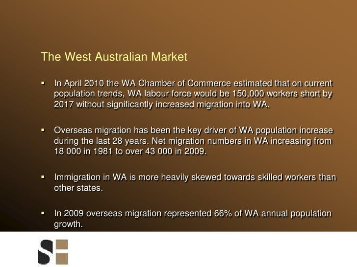 The West Australian Market<br />In April 2010 the WA Chamber of Commerce estimated that on current population trends, WA l...