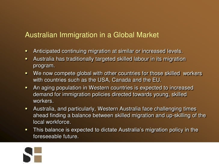 Australian Immigration in a Global Market<br />Anticipated continuing migration at similar or increased levels.<br />Austr...
