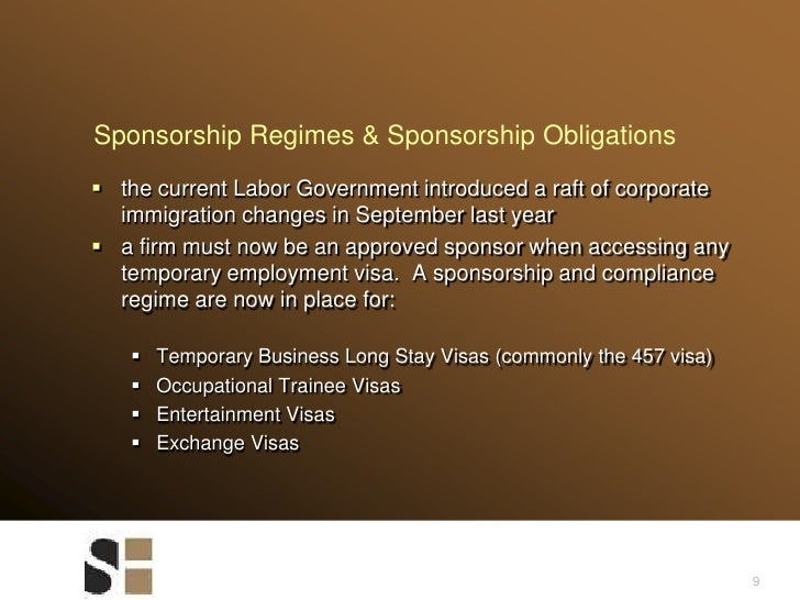 Sponsorship Regimes & Sponsorship Obligations<br />9<br />the current Labor Government introduced a raft of corporate immi...