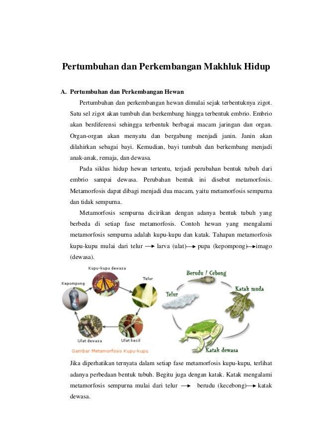 Pertumbuhan dan Perkembangan Makhluk HidupA. Pertumbuhan dan Perkembangan HewanPertumbuhan dan perkembangan hewan dimulai ...